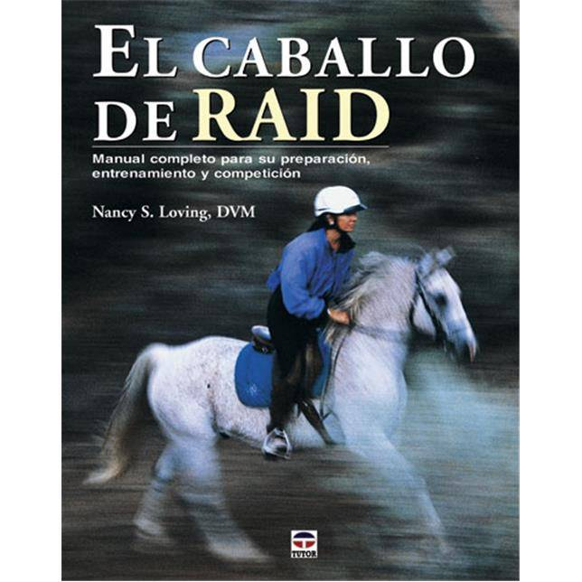 Libro El caballo de raid - Nancy S. Loving