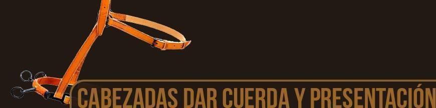 CABEZADAS DE DAR CUERDA Y PRESENTACION