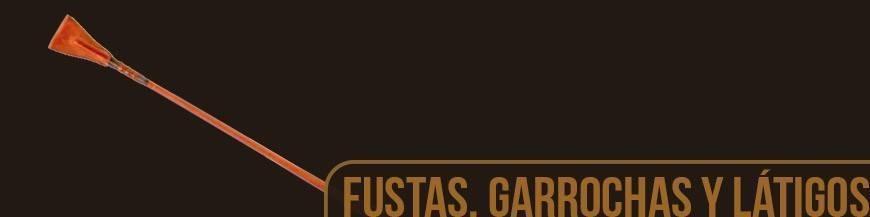 FUSTAS, GARROCHAS Y LATIGOS